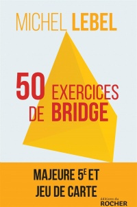 50 exercices de bridge - Michel Lebel