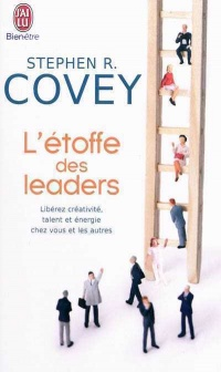 Étoffe des leaders (L') - Stephen R. Covey