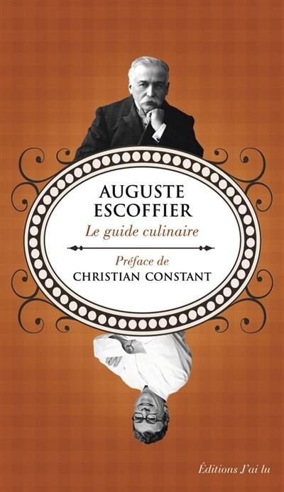 Le guide culinaire par auguste escoffier christian for Auguste escoffier ma cuisine