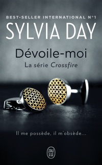 Crossfire T.1 : Dévoile-moi - Sylvia Day