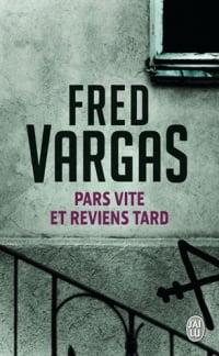 Pars vite et reviens tard - Fred Vargas