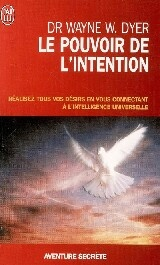 Pouvoir de l'intention (Le) - Wayne W. Dyer
