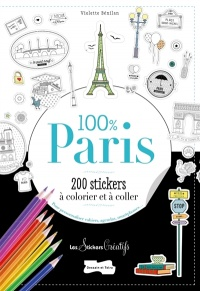 Vignette du livre 100 % Paris: 200 stickers à colorier et à coller