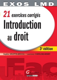 Introduction au droit: 21 exercices corrigés (3e édition), Laurence-Caroline Henry