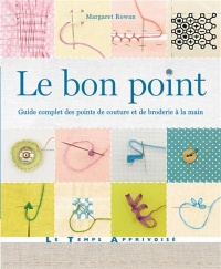 Vignette du livre Bon point(Le):guide complet des points de couture et de broderie