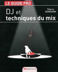 DJ et Techniques du Mix - Thierry Demougin