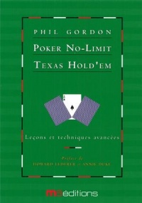 Vignette du livre Poker No-Limit Texas Hold'em T.1: Leçons et techniques avancées - Phil Gordon, Howard Lederer, Annie Duke