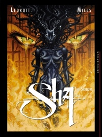 Vignette du livre Sha T.1: The shadow one - Pat Mills, Olivier Ledroit