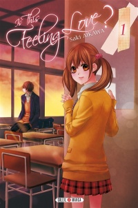 Vignette du livre Is This Feeling Love ? T.1 - Saki Aikawa
