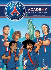 Vignette du livre Paris Saint-Germain Academy T.5 : Destination New York !