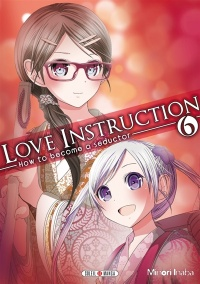 Love Instruction : How to Become a Seductor T.6 - Minori Inaba