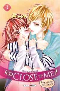 Vignette du livre Too Close to me ! T.3