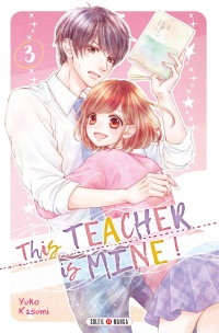 Vignette du livre This Teacher is Mine ! T.3 - Yuko Kasumi