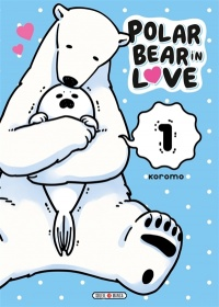 Vignette du livre Polar Bear in Love T.1 -  Koromo