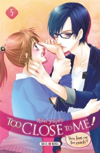Vignette du livre Too Close to me ! T.5 - Rina Yagami