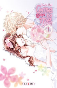 Vignette du livre Come to me : Wedding T.1 - Nachi Yuki