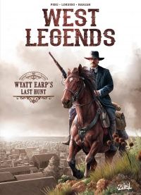 West Legends T.1 : Wyatt Earp's Last Hunt, Giovanni Lorusso