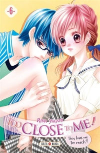 Vignette du livre Too Close to me ! T.6
