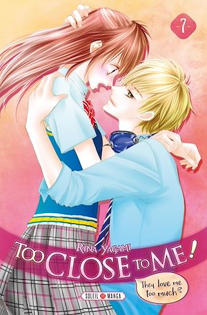 Vignette du livre Too Close to me ! T.7