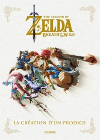 Vignette du livre The Zegend of Zelda : Breath of the Wild : la création d'un...
