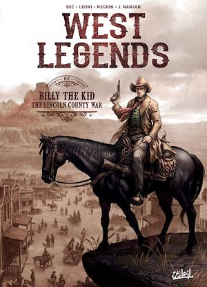 Vignette du livre West Legends T.2 : Billy the Kid : The Lincoln County War - Christophe Bec, Lucio Alberto Leoni, Emanuela Negrin