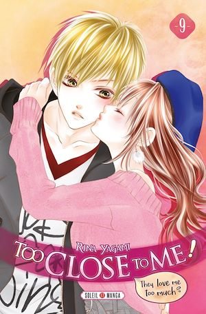 Vignette du livre Too Close to me ! T.9