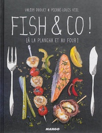 Fish & Co !: à la plancha et au four..., Pierre-Louis Viel