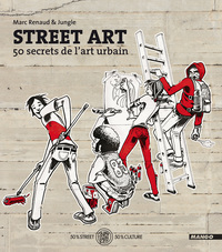 Street Art : 50 secrets de l'art urbain,  Jungle