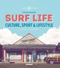 Surf Life : culture, sport et lifestyle, Laurent Chomette