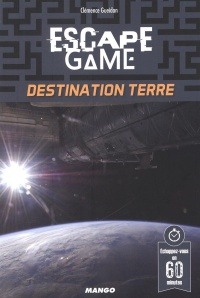 Vignette du livre Escape Game : Destination Terre