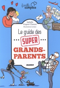 Vignette du livre Le guide des super grands-parents