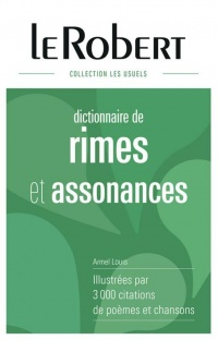 Vignette du livre Dictionnaire des rimes et assonances:illustré par 3.000 citations - Armel Louis