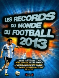Vignette du livre Les records du monde du football 2013
