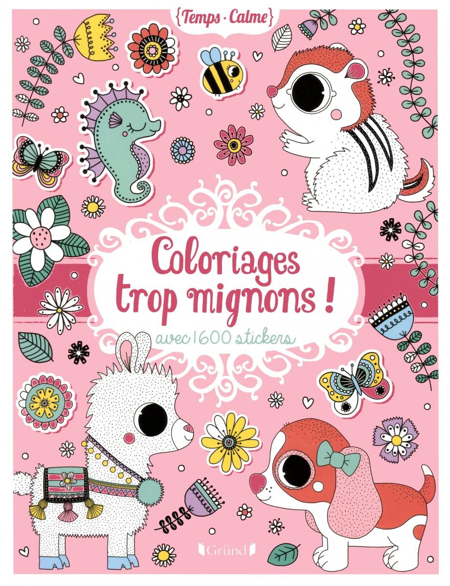 Coloriages Trop Mignons Avec 1 600 Stickers Par Stephanie Rousseau Jeunesse Coloriage Autocollants Leslibraires Ca