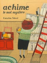 Achime: le mot mystère - Catarina Sobral