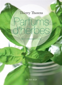 Parfums d'herbes - Thierry Thorens
