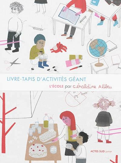 Livre Tapis D Activites Geant L Ecole Par Geraldine Alibeu