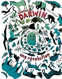 Charles Darwin: une révolution, Guillaume Lecointre