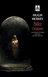 Silo. Origines - Hugh Howey