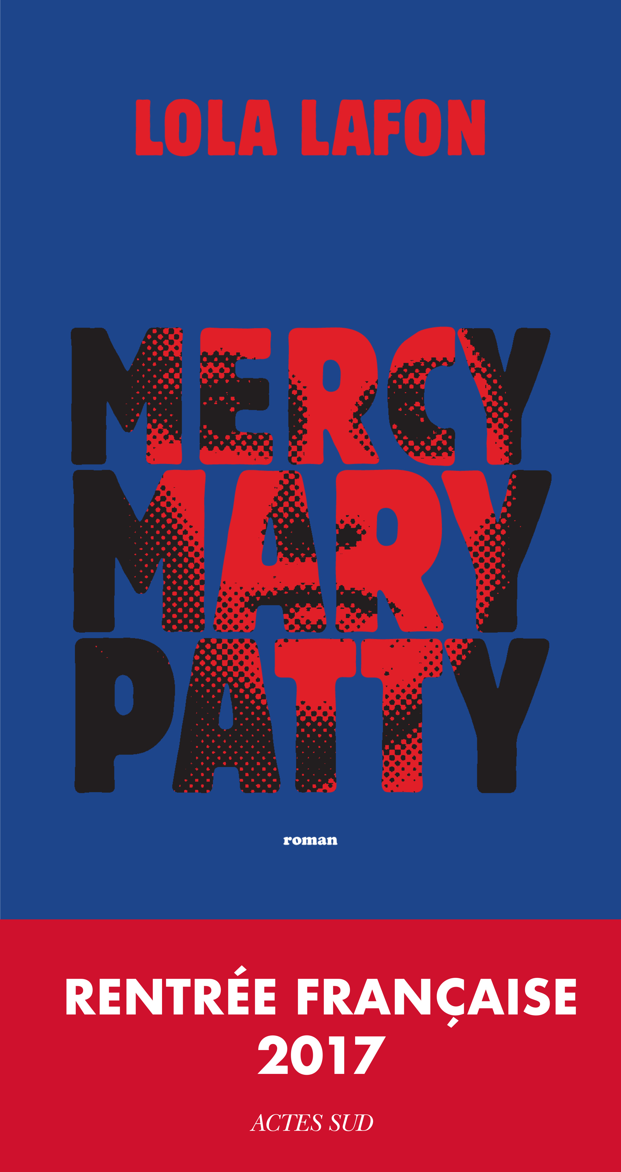 Mercy, Mary, Patty - Lola Lafon