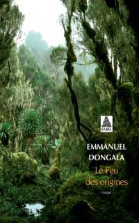 Le feu des origines - Emmanuel Dongala