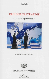 Décider en stratège: la voie de la performance, Christian Harbulot