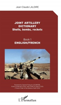 Vignette du livre Joint Artillery Dictionary : english-french T.1 : Shells, bombs..