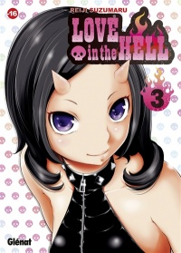Vignette du livre Love in the Hell T.3 - Reiji Suzumaru