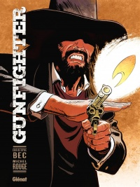 Vignette du livre Gunfighter T.1 - Christophe Bec, Michel Rouge