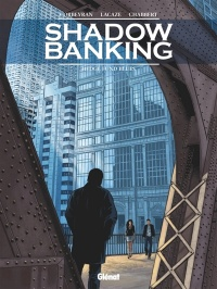 Vignette du livre Shadow Banking T.4 : Hedge Fund Blues