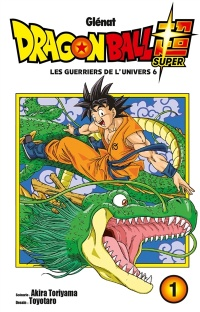 Dragon Ball Super T.1 : Les guerriers de l'univers 6,  Toyotaro