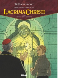 Vignette du livre Lacrima Christi : le triangle secret T.5 : Le message de...