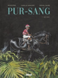 Pur-sang T.1 : Red Bird, Michel Faure