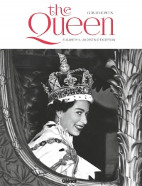 Vignette du livre The Queen : Elisabeth II, un destin d'exception